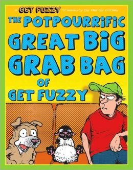 The Potpourrific Great Big Grab Bag of Get Fuzzy: A Get Fuzzy Treasury