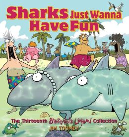 Sharks Just Wanna Have Fun: The Thirteenth Sherman's Lagoon Collection