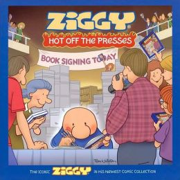 Ziggy Hot Off the Presses: A Cartoon Collection