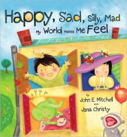 Happy, Sad, Silly, Mad: My World Makes Me Feel