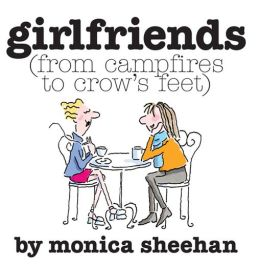 Girlfriends: From Campfires to Crow's Feet