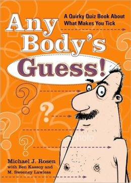 Any Body's Guess!: Quirky Quizzes About What Makes You Tick