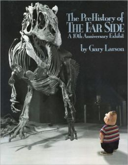 The PreHistory of the Far Side (Fall River Press Edition)