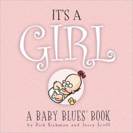 It's A Girl: A Baby Blues Book