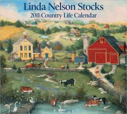 2011 Linda Nelson Stocks Country Life Wall Calendar