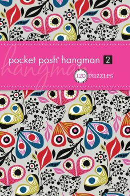 Pocket Posh Hangman 2: 120 Puzzles