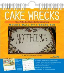 2011 Cake Wrecks Wall Calendar