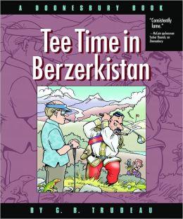 Tee Time in Berzerkistan: A Doonesbury Book