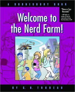 Welcome to the Nerd Farm!: A Doonesbury Book