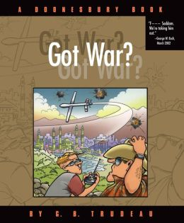 Got War?: A Doonesbury Book