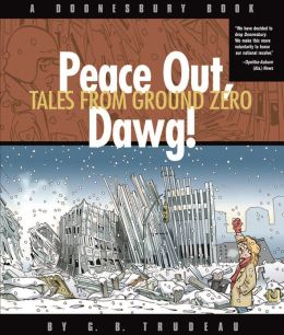 Peace Out, Dawg!: Tales from Ground Zero