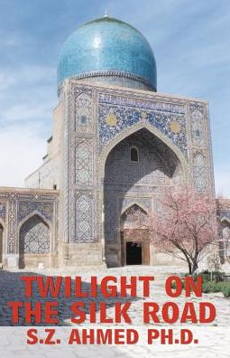 Twilight on the Silk Road: Decade of Destruction by Soviet Russia in Central Asia