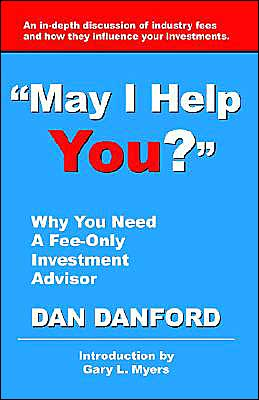 May I Help You? Why You Need a Fee-Only Investment Advisor