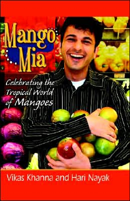 Mango Mia: Celebrating the Tropical World of Mangoes