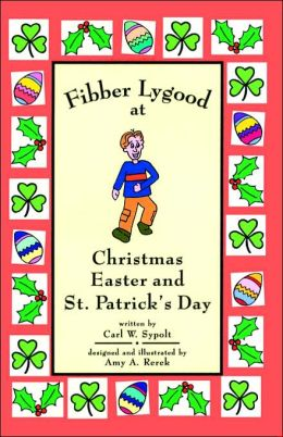 Fibber Lygood at Christmas, Easter And St. Patrick's Day