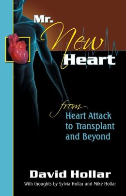Mr. New Heart: Heart Attack to Transplant and Beyond