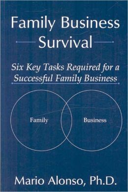 Family Business Survival: Six Key Tasks Required for a Successful Family Business