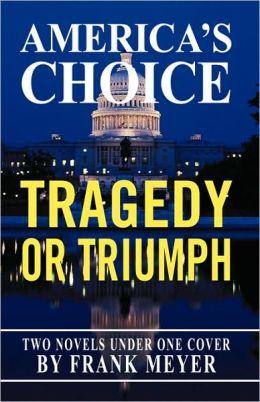 America's Choice: Tragedy or Triumph