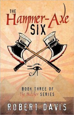 The Hammer-axe Six
