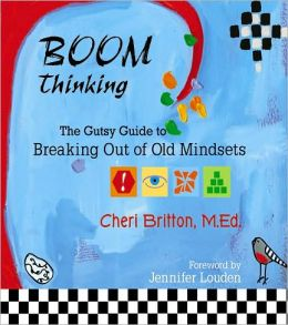 Boom Thinking: The Gutsy Guide to Breaking Out of Old Mindsets