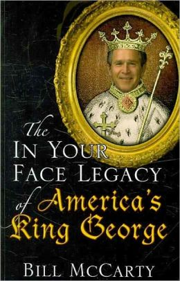 The In Your Face Legacy of America's King George