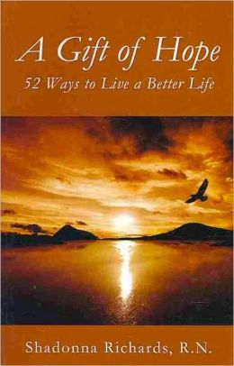 A Gift of Hope: 52 Ways to Live a Better Life