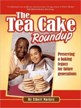 The Tea Cake Roundup