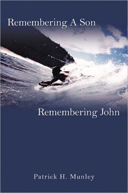 Remembering A Son: Remembering John - Color images included