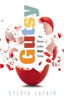 GUTSY: How Women Leaders Make Change