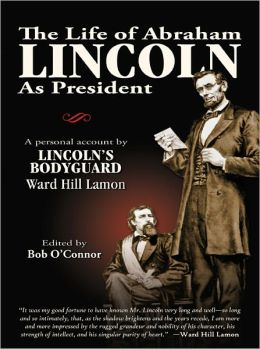 The Life of Abraham Lincoln As President