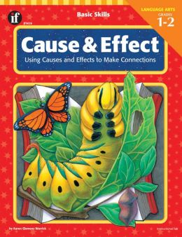Cause and Effect: Using Causes and Effects to Make Connections