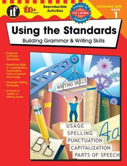 Using the Standards - Building Grammar & Writing Skills Grade 1