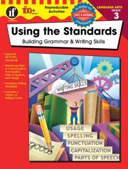 Using the Standards - Building Grammar & Writing Skills Grade 3