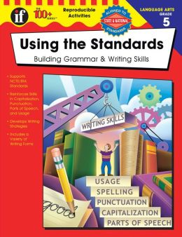 Using the Standards - Building Grammar & Writing Skills Grade 5