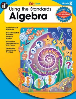 Using the Standards - Algebra, Grade K
