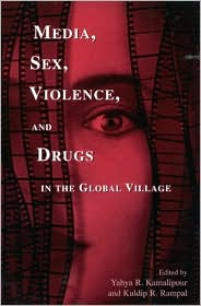 Media, Sex, Violence and Drugs in the Global Village