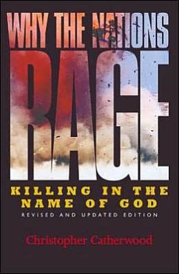 Why the Nations Rage: Killing in the Name of God - Revised and Updated Edition