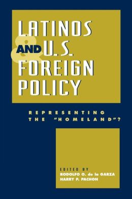 Latinos and U.S. Foreign Policy: Representing the