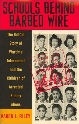Schools behind Barbed Wire: The Untold Story of Internment and the Children of Arrested Enemy Aliens
