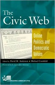 The Civic Web: Online Politics and Democratic Values