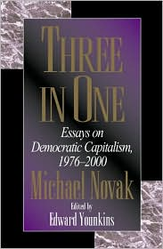 Three in One: Essays on Democratic Capitalism 1976-2000