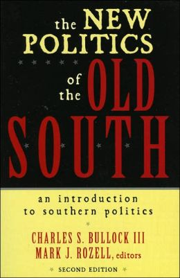 New Politics of the Old South: An Introduction to Southern Politics, 2ed