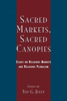 Sacred Markets, Sacred Canopies