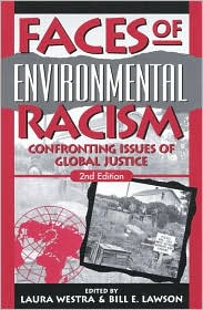 Faces of Environmental Racism: Confronting Issues of Global Justice
