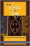 From Africa to Zen : An Invitation to World Philosophy