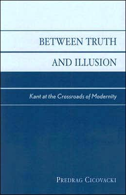 Between Truth and Illusion: Kant at the Crossroads of Modernity