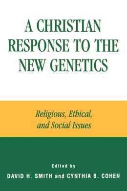 Christian Response To The New Genetics