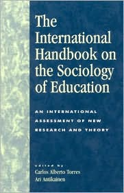 Sociology of Education: An International Assessment of New Research and Theory