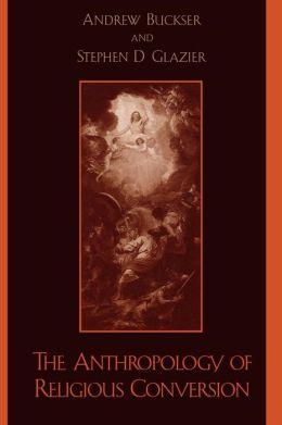 Anthropology Of Religious Conversion