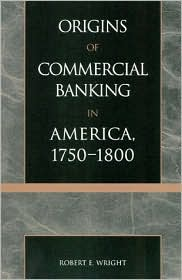 Origins of Commercial Banking in America, 1750-1800